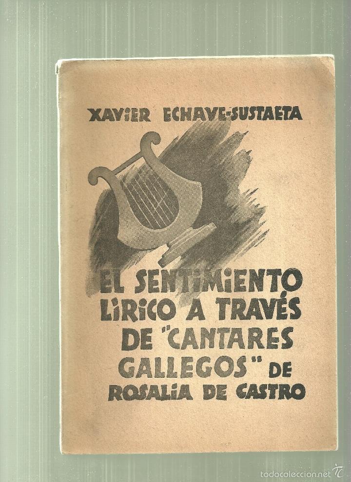3538.- EL SENTIMIENTO LIRICO A TRAVES DE CANTARES GALLEGOS DE ROSALIA DE CASTRO-X.ECHAVE SUATAETA (Libros antiguos (hasta 1936), raros y curiosos - Literatura - Ensayo)