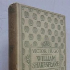 Libros antiguos: WILLIAM SHAKESPEARE PAR VICTOR HUGO - COLLECTION NELSON. Lote 57961209
