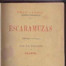 Libros antiguos: FRAY CANDIL (EMILIO BOBADILLA): ESCARAMUZAS. PRÓLOGO DE CLARÍN. MADRID,1888. SELLO.. Lote 58081360