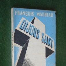 Libros antiguos: DIJOUS SANT, DE FRANÇOIS MAURIAC - EDICIONS APOL·LO, 1936 1A.EDICION INTONSO (EN CATALAN). Lote 58116914