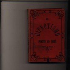 Libri antichi: EL HIPNOTISMO PUESTO EN MODA. HISTORIA Y DISQUISICIÓN CIENTIFICA PADRE JOSE FRANCO 1887. Lote 58276947