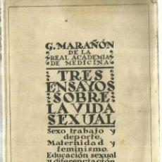 Libros antiguos: TRES ENSAYOS SOBRE LA VIDA SEXUAL. GREGORIO MARAÑÓN. BILIOTECA NUEVA. MADRID. 1927. Lote 61854642