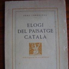 Libros antiguos: ELOGI DEL PAISATGE CATALÀ. PERE COROMINES. BARCELONA, 1932.. Lote 58744291