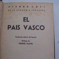 Libros antiguos: EL PAÍS VASCO. 1936. PIERRE LOTI.EDITORIAL CERVANTES.. Lote 59139280