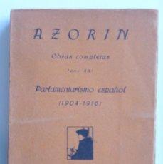 Libros antiguos: AZORÍN // PARLAMENTARISMO ESPAÑOL (1904- 1916) // OBRAS COMPLETAS TOMO XXI // 1921. Lote 147806748