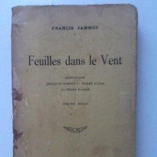 Libros antiguos: FEUILLES DANS LE VENT. 1914 FRANCIS JAMMES. MEDITACIONS. QUELQUES HOMMES. PO,,E D'ANIS. LE BREBIS. Lote 62245724