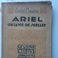 Libros antiguos: ARIEL OU LA VIE DE SHELLEY. 1929 ANDRE MAURIOIS. LE LIVRE MODERNE ILLUSTRE. Lote 62329176