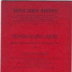 Libros antiguos: GARCIA MARTINEZ, VÍCTOR: FRANCISCO NAVARRO Y LEDESMA, ESCRITOR DE LIBROS Y CATEDRATICO. 1906. Lote 62752536