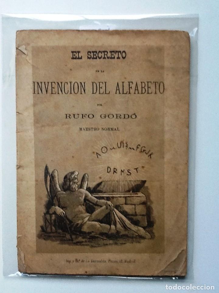 EL SECRETO DE LA INVENCION DEL ALFABETO. 1881 GORDÓ DE ARRUFAT, RUFO. (Libros antiguos (hasta 1936), raros y curiosos - Literatura - Ensayo)
