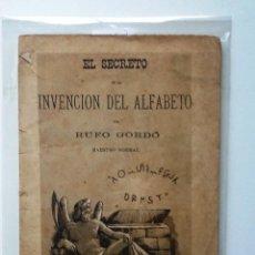 Libros antiguos: EL SECRETO DE LA INVENCION DEL ALFABETO. 1881 GORDÓ DE ARRUFAT, RUFO.. Lote 63528680