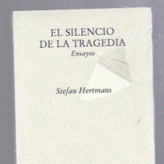 Libros antiguos: EL SILENCIO DE LA TRAGEDIA. STEFAN HERTMAN. EDITORIAL PRE-TEXTOS. 2003. PRECINTADO. NUEVO. SIN ABRIR. Lote 63714571