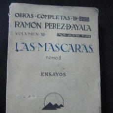 Libros antiguos: OBRAS COMPLETAS DE RAMON PEREZ DE AYALA. VOLUMEN XI. LAS MASCARAS. TOMOII. ENSAYOS. Lote 63781415