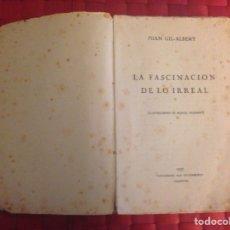 """Libros antiguos: LIBRO, """"LA FASCINACION DE LO IRREAL"""", POR JUAN GIL-ALBERT. Lote 66859607"""
