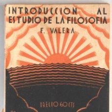 Libros antiguos: INTRODUCCIÓN AL ESTUDIO DE LA FILOSOFÍA – F. VALERA – EDITORIAL ESTUDIOS – VALENCIA 1930. Lote 189424992
