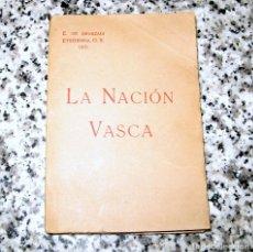 Libros antiguos: LA NACIÓN VASCA.ENGRACIO DE ARANZADI ETXEBARRIA.ORIGEN BIBLIOTECA DE JOSÉ BULLEJOS PCE 1925-1932. Lote 69112537