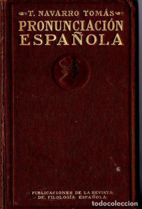 T. NAVARRO TOMÁS : MANUAL DE PRONUNCIACIÓN ESPAÑOLA (REVISTA FILOLOGÍA ESPAÑOLA, 1918) PRIMERA ED. (Libros antiguos (hasta 1936), raros y curiosos - Literatura - Ensayo)