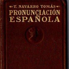 Libros antiguos: T. NAVARRO TOMÁS : MANUAL DE PRONUNCIACIÓN ESPAÑOLA (REVISTA FILOLOGÍA ESPAÑOLA, 1918) PRIMERA ED.. Lote 69764813