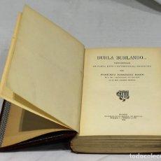 Livres anciens: 'BURLA BURLANDO... MENUDENCIAS DE VARIA, LEVE Y ENTRETENIDA ERUDICIÓN' POR FRANCISCO RODRÍGUEZ MARÍN. Lote 74369550