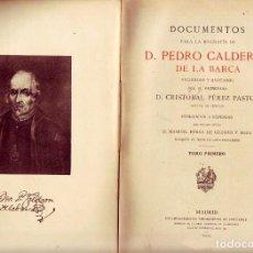 Libros antiguos: DOCUMENTOS PARA LA BIOGRAFÍA DE D. PEDRO CALDERÓN DE LA BARCA (PASTOR) 1ª ED 1905... 499 PP. INTONSO. Lote 75684303