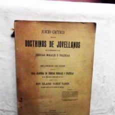Libros antiguos: JUICIO CRITICO DE LAS DOCTRINAS DE JOVELLANOS EN LO REFERENTE ALAS CIENCIAS MORALES Y POLITICAS. Lote 78144201