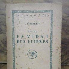 Libros antiguos: ENTRE LA VIDA I ELS LLIBRES. J. ESTELRICH. 1926.. Lote 78612649