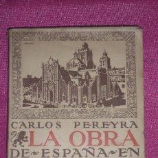 Libros antiguos: LA OBRA DE ESPAÑA EN AMÉRICA CARLOS PEREYRA BIBLIOTECA NUEVA 1920. Lote 83413872