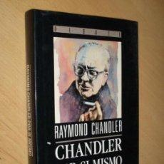 Libros antiguos: CHANDLER POR SI MISMO . - RAYMOND CHANDLER- ED. DEBATE. Lote 84608652