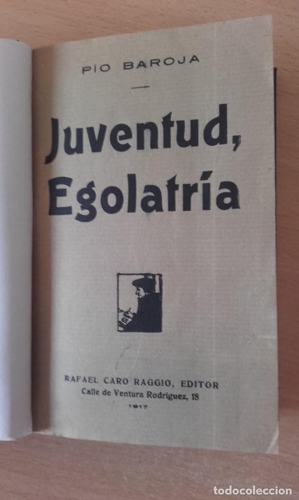 PÍO BAROJA - JUVENTUD, EGOLATRÍA (1917) [1ª EDICIÓN] (Libros antiguos (hasta 1936), raros y curiosos - Literatura - Ensayo)
