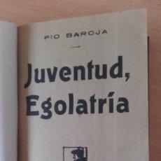 Libros antiguos: PÍO BAROJA - JUVENTUD, EGOLATRÍA (1917) [1ª EDICIÓN]. Lote 84621256