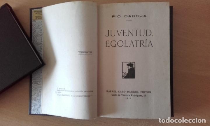 Libros antiguos: PÍO BAROJA - JUVENTUD, EGOLATRÍA (1917) [1ª EDICIÓN] - Foto 5 - 84621256