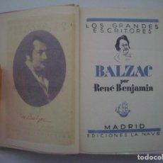 Libros antiguos: RENÉ BENJAMIN. BALZAC. EDICIONES LA NAVE. 1934. MUY ILUSTRADO. . Lote 85144276