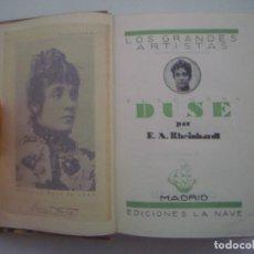 Libros antiguos: RHEINHARDT. ELEONORA DUSE. EDICIONES LA NAVE. 1931. MUY ILUSTRADO. . Lote 85144416