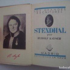 Libros antiguos: RUDOLF KAYSER. STENDHAL. EDICIONES LA NAVE. 1934. MUY ILUSTRADO. . Lote 85144580