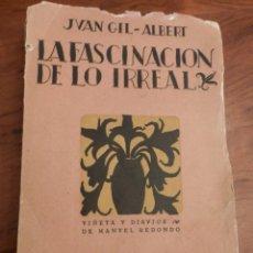 Libros antiguos: JUAN GIL-ALBERT.LA FASCINACION DE LO IRREAL, 1927,1ª EDIC.DIBUJOS DE M.REDONDO,RUSTICA,TAPA SUELTA. Lote 85888448