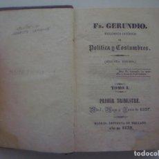 Libros antiguos: FR.GERUNDIO. PERIÓDICO SATÍRICO DE POLITICA Y COSTUMBRES.1839. 26 PRIMEROS NUMEROS. Lote 86996568