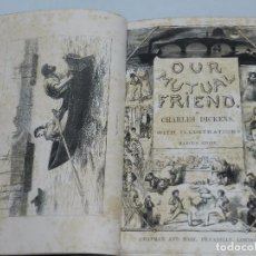 Libros antiguos: (MF) CHARLES DICKENS - OUR MUTUAL FRIEND, WITH ILLUSTRATIONS BY MARCUS STONES, 1 EDC , LONDON 1865. Lote 87444956