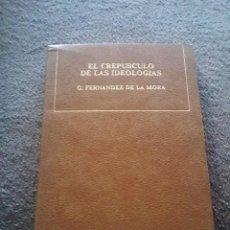 Libros antiguos: EL CREPÚSCULO DE LAS IDEOLOGÍAS. GONZALO FERNÁNDEZ DE LA MORA. SALVAT. 1971 REF. EST 50. Lote 147511765