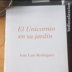 Libros antiguos: EL UNICORNIO EN SU JARDIN DE JOSE LUIS RODRIGUEZ - LIBROS PORTICO. Lote 89201132