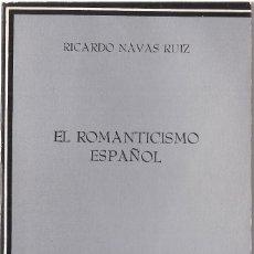 Libros antiguos: RICARDO NAVAS RUIZ : EL ROMANTICISMO ESPAÑOL. (EDS. CÁTEDRA, 1982). Lote 89205916
