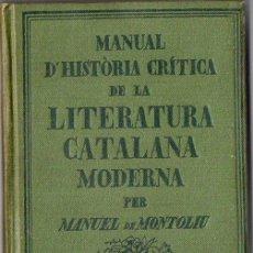 Libros antiguos: MANUEL DE MONTOLIU : MANUAL D'HISTÒRIA CRÍTICA DE LA LITERATURA CATALANA MODERNA 1823-1900 (1922). Lote 89292556