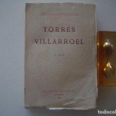 Libros antiguos: TORRES VILLARROEL. VIDA. CLASICOS CASTELLANOS. EDICIONES LA LECTURA. 1912.. Lote 89448416