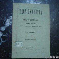 Libros antiguos: LEON GAMBETTA EMILIO CASTELAR PUBLICADA EN EL DIA 8 DE ENERO 1883 MADRID. Lote 89695036