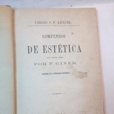 Libros antiguos: COMPENDIO DE ESTÉTICA CARLOS KRAUSE TRADUCCIÓN AL ESPAÑOL PROFESOR F. GINER SEVILLA 1874. Lote 90063492
