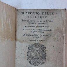 Libros antiguos: DISCORSO DELLE BELLEZZE ITALIA FIRENZE RENACIMIENTO 1588 FRACESCO DE VIERI CITTADINO FIORENTINO. Lote 90196020