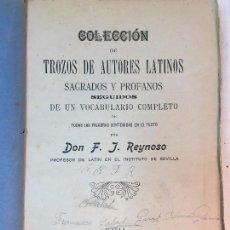 Libros antiguos: COLECCIÓN TROZOS AUTORES LATINOS SAGRADOS Y PROFANOS 1905 REYNOSO SEVILLA VOCABULARIO COMPLETO. Lote 90910990