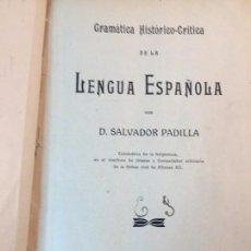 Libros antiguos: GRAMÁTICA HISTORICO CRÍTICA DE LA LENGUA ESPAÑOLA SALVADOR PADILLA 1º EDICIÓN 1911. Lote 91582460