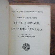 Libros antiguos: HISTORIA SUMARIA DE LA LITERATURA CATALANA. SILVESTRE GARCIA, MANUEL. 1932.. Lote 91724820