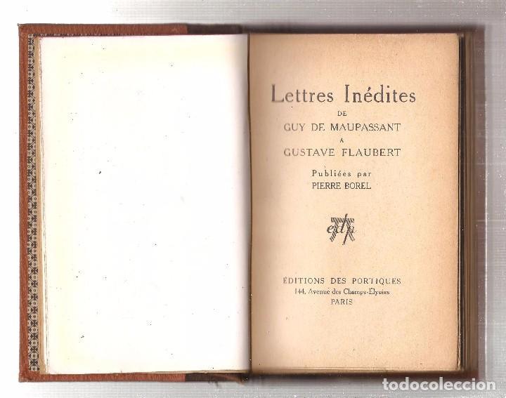 LETTRES INÉDITES DE MAUPASSANT À FLAUBERT. PUBLIÉES PAR PIERRE BOREL. ÉDITIONS DES PORTIQUES, 1929 (Libros antiguos (hasta 1936), raros y curiosos - Literatura - Ensayo)