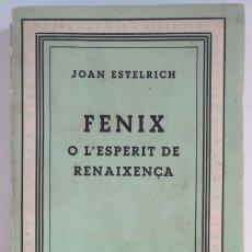 Libros antiguos: FÈNIX O L'ESPERIT DE RENAIXENÇA - AUTOR: JOAN ESTELRICH - BARCELONA 1934. Lote 93201945