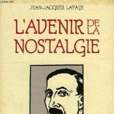 Libros antiguos: ENSAYO DE STEFAN SWEIG: L'AVENIR DE LA NOSTALGIE, EN FRANCÉS, BUEN ESTADO. AUTOR J.J. LAFAYE. Lote 95198559